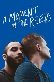 A Moment in the Reeds streaming vf