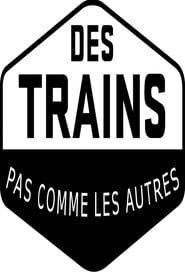 Des trains pas comme les autres streaming vf