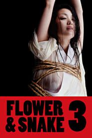 Flower & Snake 3 streaming vf
