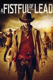 A Fistful of Lead streaming vf