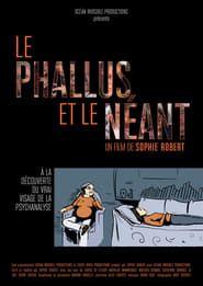 Le Phallus et le Néant streaming vf