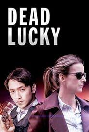 Dead Lucky streaming vf