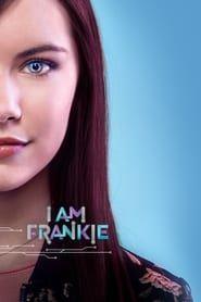 I Am Frankie streaming vf