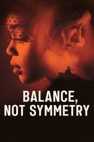 Balance, Not Symmetry streaming vf