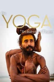 On Yoga the Architecture of Peace streaming vf