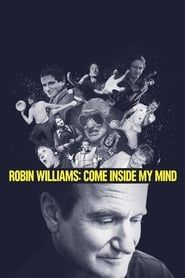 Robin Williams: Come Inside My Mind streaming vf