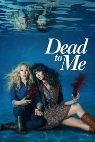 Dead to Me streaming vf