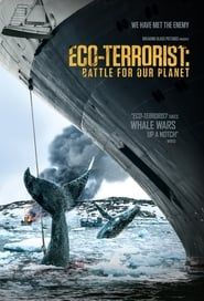 Eco-Terrorist: Battle for Our Planet streaming vf
