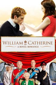 William & Catherine: A Royal Romance streaming vf