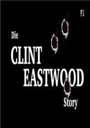 Die Clint Eastwood Story streaming vf