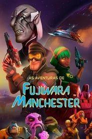 As Aventuras de Fujiwara Manchester: O Filme streaming vf