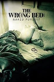 The Wrong Bed: Naked Pursuit streaming vf