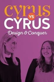 Cyrus vs. Cyrus: Design and Conquer streaming vf