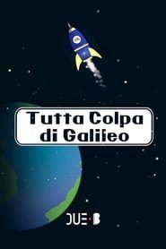 Tutta colpa di Galileo streaming vf