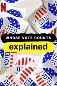 Whose Vote Counts, Explained streaming vf