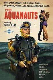 The Aquanauts streaming vf