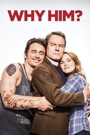 Why Him? streaming vf