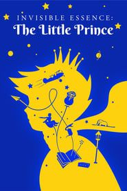 Invisible Essence: The Little Prince streaming vf