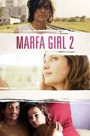 Marfa Girl 2 streaming vf