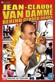 Jean-Claude Van Damme: Behind Closed Doors streaming vf