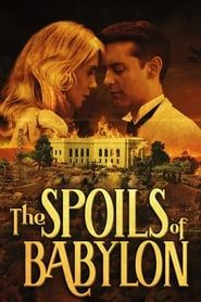 The Spoils of Babylon streaming vf
