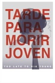 Too Late to Die Young streaming vf
