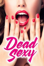 Dead Sexy streaming vf
