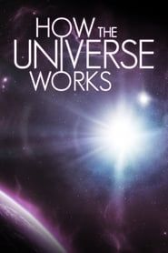 How the Universe Works streaming vf