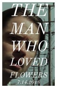The Man Who Loved Flowers streaming vf