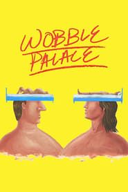 Wobble Palace streaming vf