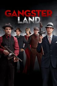 Gangster Land streaming vf