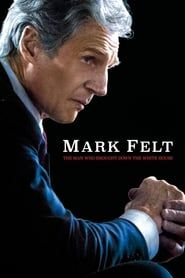Mark Felt: The Man Who Brought Down the White House streaming vf