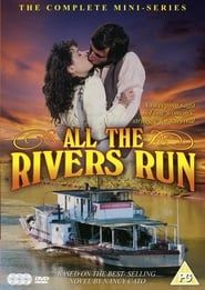 All the Rivers Run streaming vf