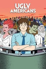 Ugly Americans streaming vf