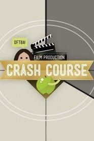 Crash Course Film Production streaming vf