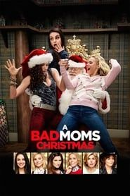 A Bad Moms Christmas streaming vf