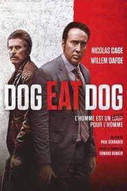 Dog Eat Dog streaming vf