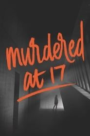 Murdered at 17 streaming vf