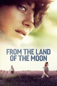 From the Land of the Moon streaming vf