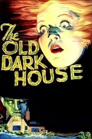 The Old Dark House streaming vf