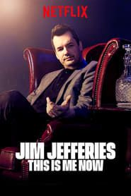 Jim Jefferies: This Is Me Now streaming vf