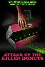 Attack of the Killer Donuts streaming vf