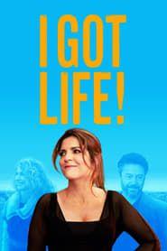 I Got Life! streaming vf