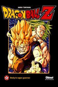 Dragon Ball Z - Broly, Le Super Guerrier Légendaire