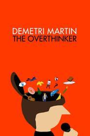 Demetri Martin: The Overthinker streaming vf