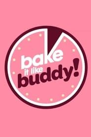 Bake It Like Buddy streaming vf
