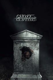 Ghost in the Graveyard streaming vf