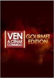 Ven A Cenar Conmigo Gourmet Edition streaming vf
