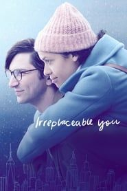 Irreplaceable You streaming vf