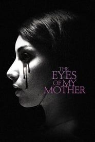 The Eyes of My Mother streaming vf